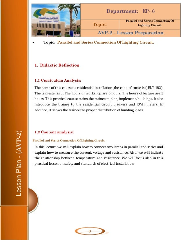 3  Lesson Plan - (AVP-2)  1-   Topic: Parallel and Series Connection Of Lighting Circuit.  1. Didactic Reflection  1.1 Cu...