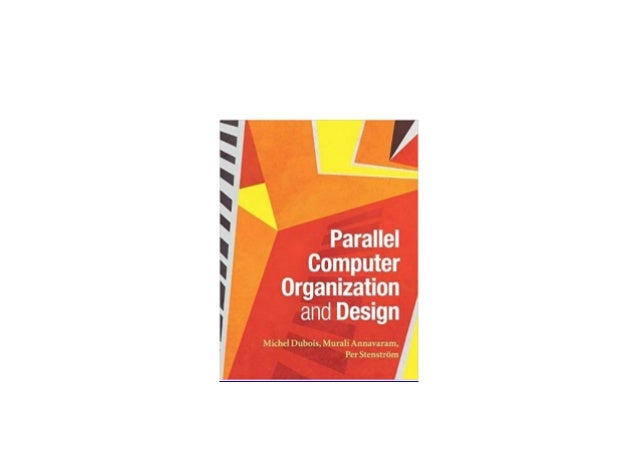 Download P D F Library Parallel Computer Organization And Desi