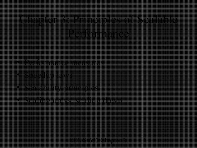 Chapter 3: Principles of Scalable         Performance•   Performance measures•   Speedup laws•   Scalability principles•  ...