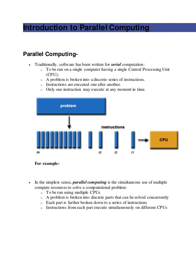 Introduction to Parallel Computing Parallel Computing-  Traditionally, software has been written for serial computation: ...