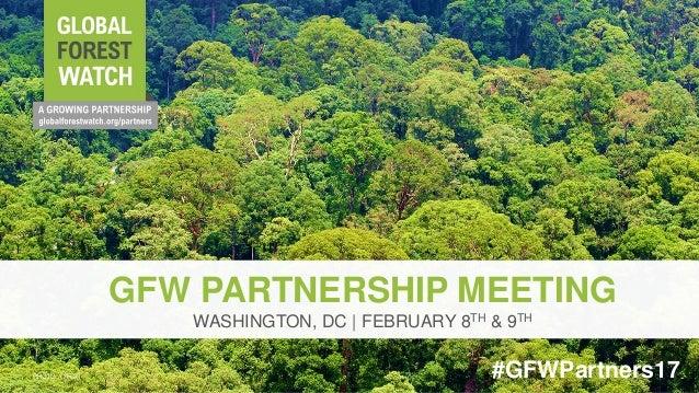 GFW PARTNERSHIP MEETING WASHINGTON, DC | FEBRUARY 8TH & 9TH PHOTO: CIFOR #GFWPartners17