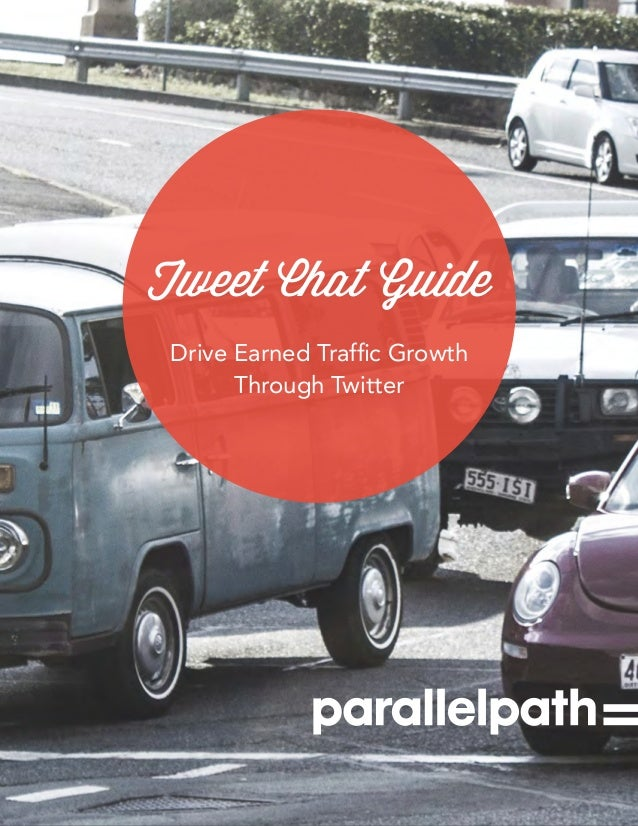Tweet Chat Guide Drive Earned Traffic Growth Through Twitter