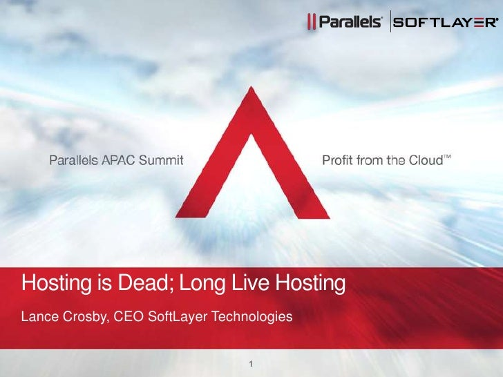 Hosting is Dead; Long Live Hosting<br />Lance Crosby, CEO SoftLayer Technologies<br />