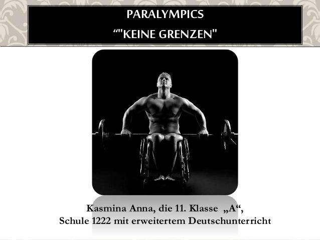 """PARALYMPICS  """"""""KEINE GRENZEN""""  Kasmina Anna, die 11. Klasse """"A"""",  Schule 1222 mit erweitertem Deutschunterricht"""