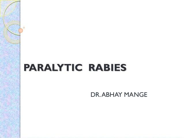 PARALYTIC RABIES DR.ABHAY MANGE