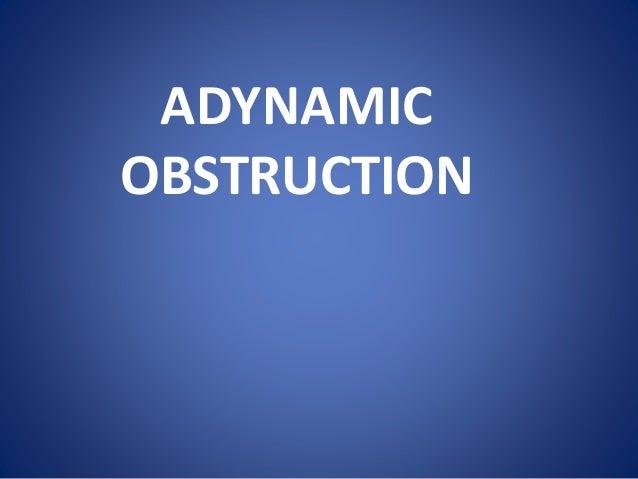 ADYNAMIC OBSTRUCTION