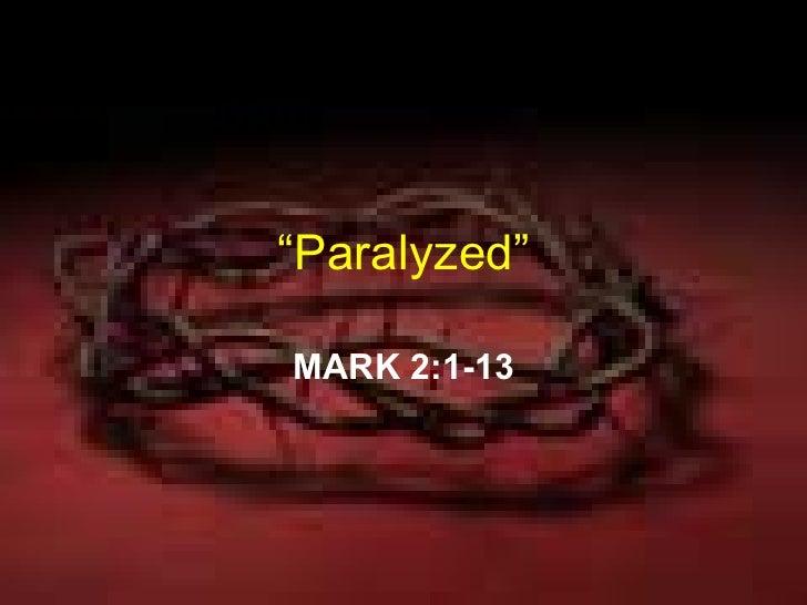 """ Paralyzed"" MARK 2:1-13"