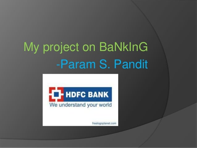 My project on BaNkInG -Param S. Pandit