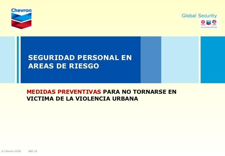 SEGURIDAD PERSONAL EN AREAS DE RIESGO MEDIDAS PREVENTIVAS  PARA NO TORNARSE EN VICTIMA DE LA VIOLENCIA URBANA