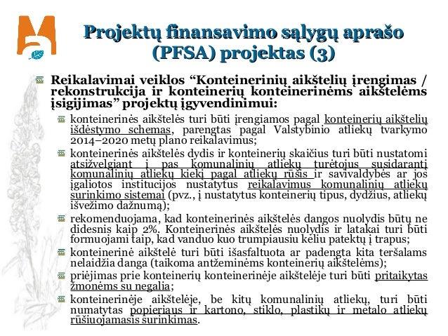 Projektų finansavimo sąlygų aprašoProjektų finansavimo sąlygų aprašo (PFSA) projektas (3)(PFSA) projektas (3) Reikalavimai...