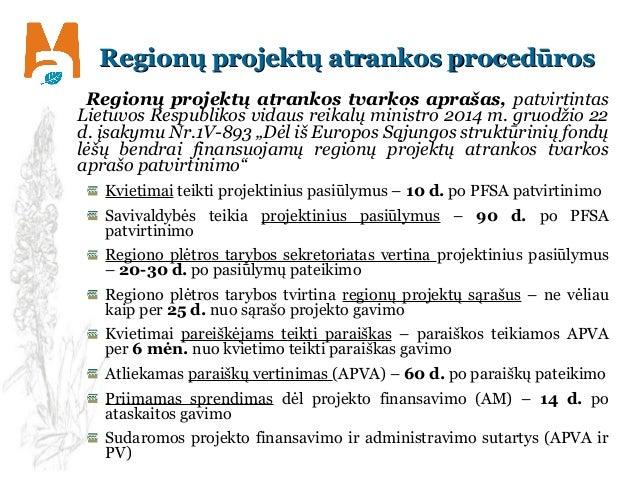 Regionų projektų atrankos procedūrosRegionų projektų atrankos procedūros Regionų projektų atrankos tvarkos aprašas, patvir...
