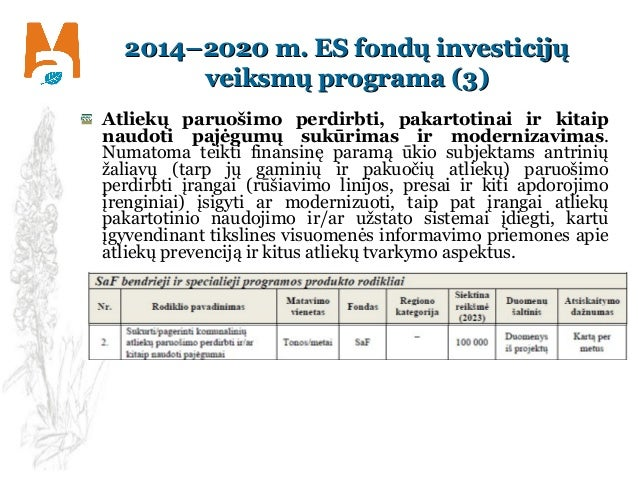 2014–2020 m. ES fondų investicijų2014–2020 m. ES fondų investicijų veiksmų programa (3)veiksmų programa (3) Atliekų paruoš...
