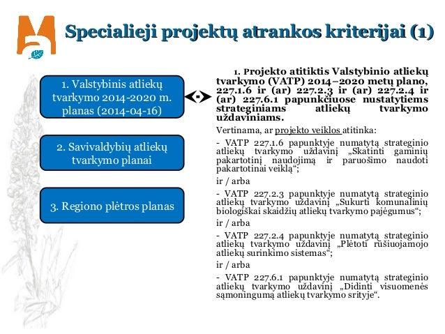 Specialieji projektų atrankos kriterijai (1)Specialieji projektų atrankos kriterijai (1) 1. Projekto atitiktis Valstybinio...