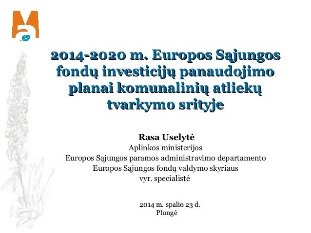 2014-2020 mm.. EEuurrooppooss SSąąjjuunnggooss  ffoonnddųų iinnvveessttiicciijjųų ppaannaauuddoojjiimmoo  ppllaannaaii kko...