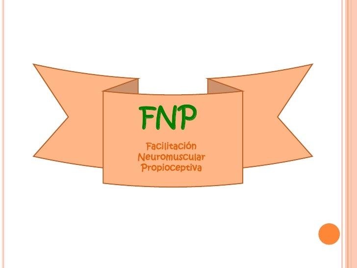 Facilitar o activar patrones deseados por medio de estimulación de Propioceptores y Exteroceptores. Estiramiento corto y r...