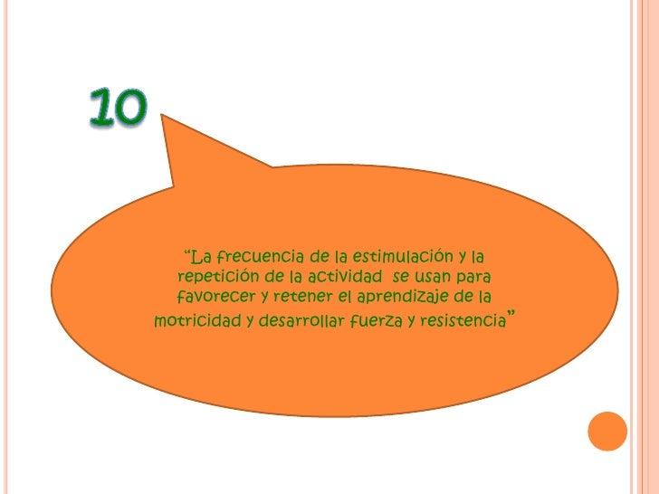 """9<br />""""La mejoría de la capacidad motora depende del aprendizaje de la motricidad""""<br />"""