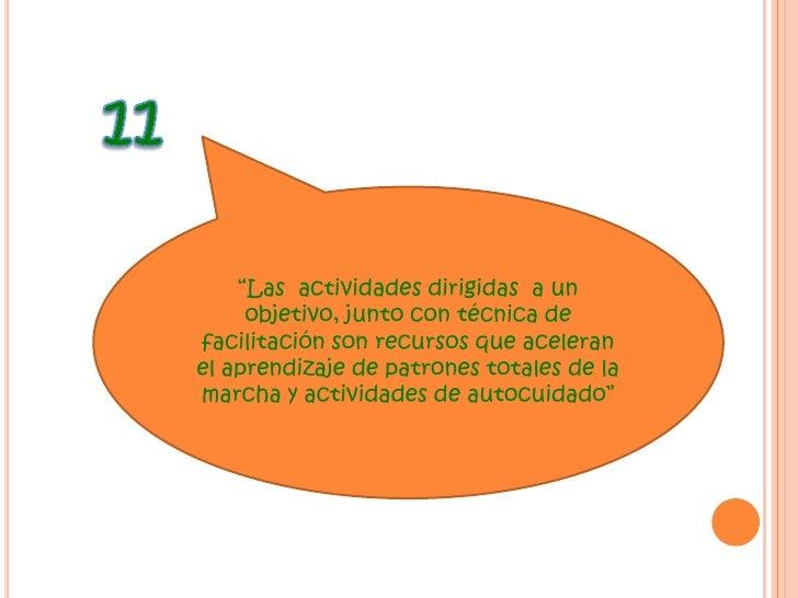 """10<br />""""La frecuencia de la estimulación y la repetición de la actividad  se usan para favorecer y retener el aprendizaje..."""