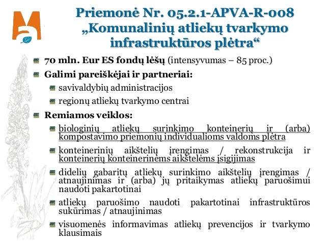 """Priemonė Nr. 05.2.1-APVA-R-008 """"Komunalinių atliekų tvarkymo infrastruktūros plėtra"""" 70 mln. Eur ES fondų lėšų (intensyvum..."""