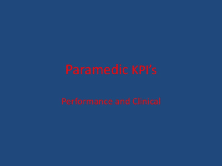 Paramedic KPI'sPerformance and Clinical