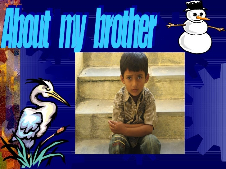 About  my  brother