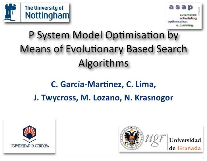PSystemModelOp/misa/onby MeansofEvolu/onaryBasedSearch            Algorithms        C.García‐Mar+nez,C.Lima,...