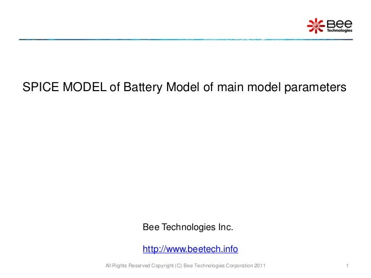 SPICE MODEL of Battery Model of main model parameters                            Bee Technologies Inc.                    ...