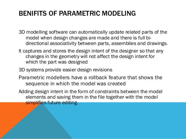 PARAMETRIC MODELING The true power of parametric modeling shines through when design changes need to be made. The design m...