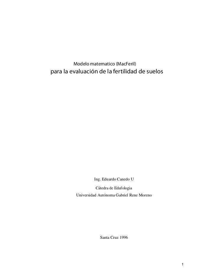 Modelo matematico (MacFeril)para la evaluación de la fertilidad de suelos                   Ing. Eduardo Canedo U         ...