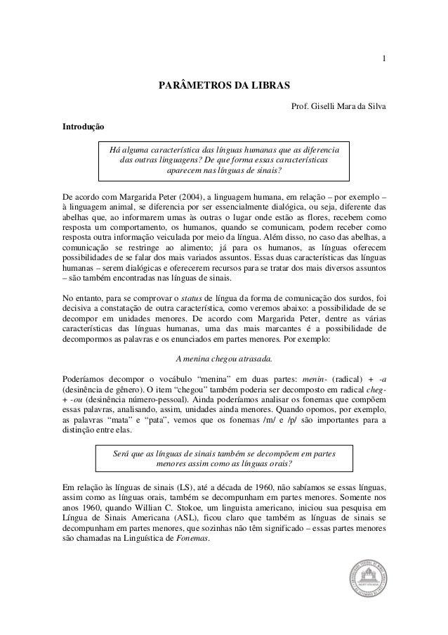 1  PARÂMETROS DA LIBRAS  Prof. Giselli Mara da Silva  Introdução  Há alguma característica das línguas humanas que as dife...