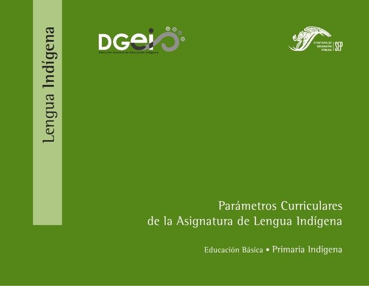 Lengua Indígena   Dirección General de Educación Indígena                                                              Par...