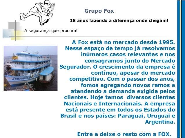 Grupo FoxA Fox está no mercado desde 1995.Nesse espaço de tempo já resolvemosinúmeros casos relevantes e nosconsagramos ju...