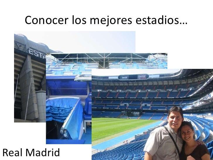 Conocer los mejores estadios…<br />Real Madrid<br />