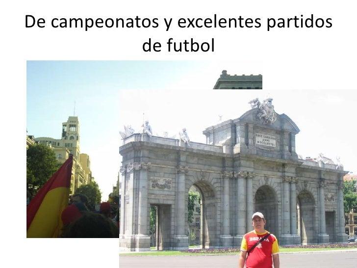 De campeonatos y excelentes partidos de futbol<br />