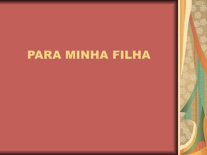 PARA MINHA FILHA