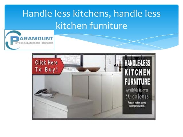 Handle less kitchens, handle less       kitchen furniture