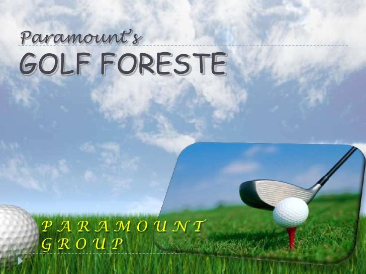 Paramount's GOLF FORESTE<br />PARAMOUNT GROUP<br />