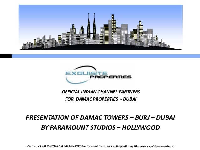 OFFICIAL INDIAN CHANNEL PARTNERS                            FOR DAMAC PROPERTIES - DUBAIPRESENTATION OF DAMAC TOWERS – BUR...