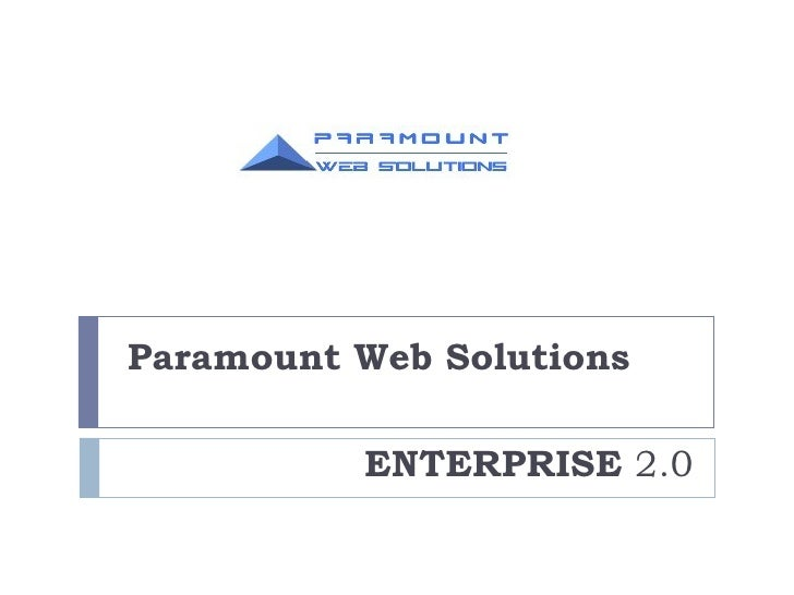 ENTERPRISE  2.0 Paramount Web Solutions