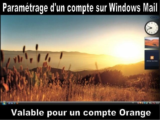 1) Cliquer sur le bouton Démarrer 2) Cliquer sur Windows Mail