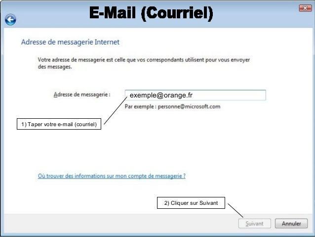 1) Taper pop.orange.fr 4) Cliquer sur Suivant 2) Taper smtp.orange.fr 3) Cocher cette case pop.orange.fr smtp.orange.fr
