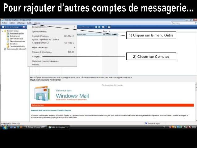 1) Cliquer sur le bouton Ajouter 2) Cliquer sur Compte de messagerie 3) Cliquer sur Suivant