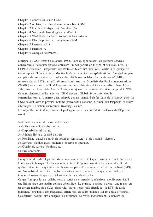 Chapitre 1 Généralités sur le GSM Chapitre 2 Architecture d'un réseau radiomobile GSM Chapitre 3 Les caractéristiques de l...