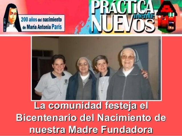 La comunidad festeja elLa comunidad festeja el Bicentenario del Nacimiento deBicentenario del Nacimiento de nuestra Madre ...