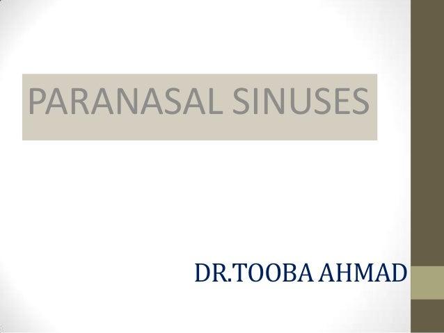 DR.TOOBA AHMAD PARANASAL SINUSES