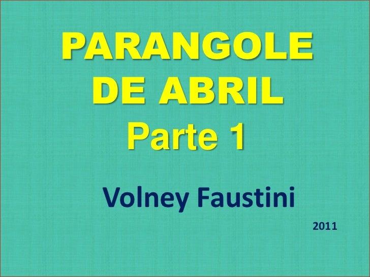 PARANGOLE DE ABRILParte 1<br />Volney Faustini <br />2011<br />