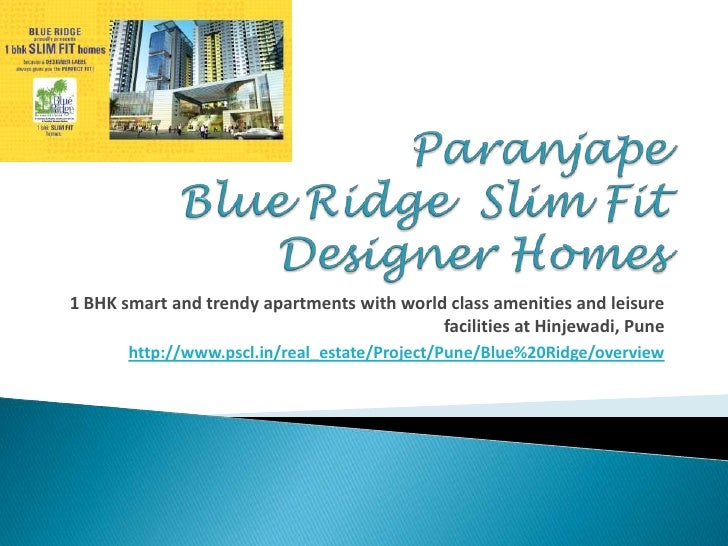 Paranjape Blue Ridge  Slim Fit Designer Homes<br />1 BHK smart and trendy apartments with world class amenities and leisur...