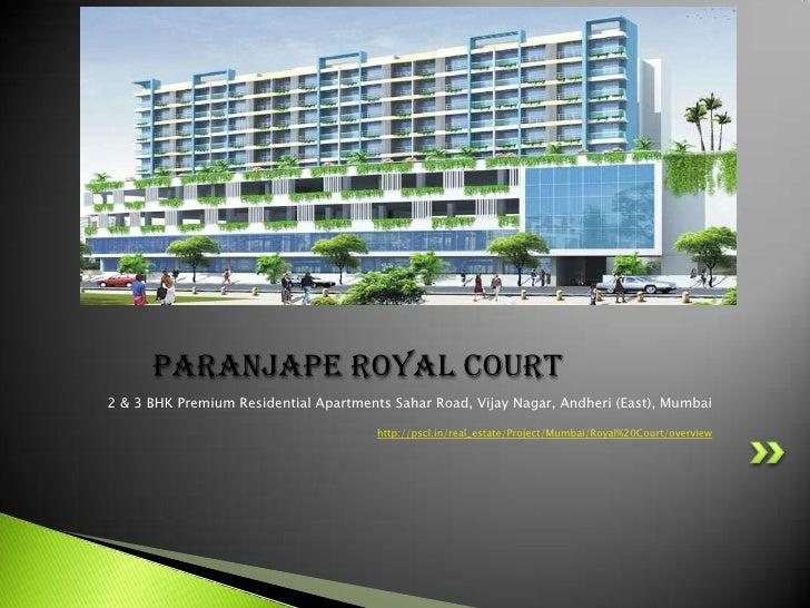 Paranjape Royal Court<br />2 & 3 BHK Premium Residential Apartments Sahar Road, Vijay Nagar, Andheri (East), Mumbai<br />h...
