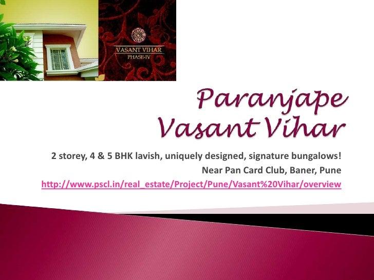 Paranjape Vasant Vihar<br />2 storey, 4 & 5 BHK lavish, uniquely designed, signature bungalows!<br />Near Pan Card Club, B...