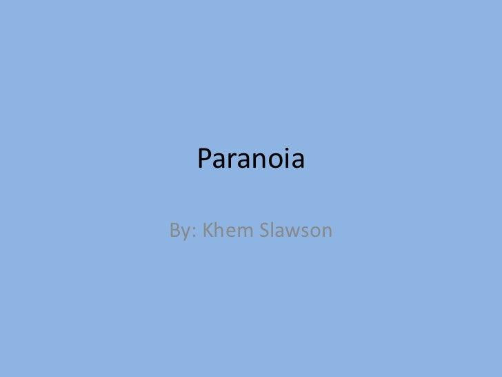 ParanoiaBy: Khem Slawson