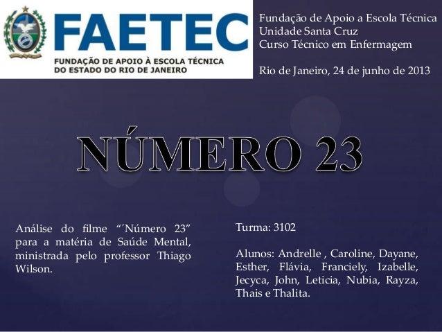Fundação de Apoio a Escola TécnicaUnidade Santa CruzCurso Técnico em EnfermagemRio de Janeiro, 24 de junho de 2013Análise ...